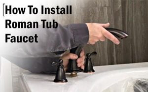 How to install roman tub faucet